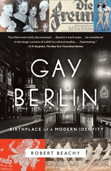 Gay Berlin: Birthplace of a Modern Identity, Beachy, Robert