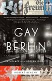 Gay Berlin: Birthplace of a Modern Identity, Beachy, Robert
