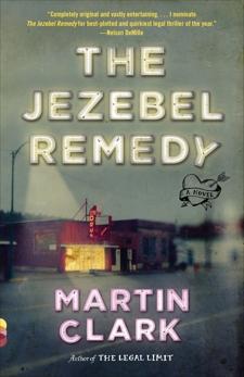 The Jezebel Remedy: A novel, Clark, Martin