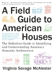 A Field Guide to American Houses: The Definitive Guide to Identifying and Understanding America's Domestic Architecture, McAlester, Virginia Savage