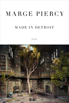 Made in Detroit: Poems, Piercy, Marge