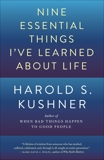 Nine Essential Things I've Learned About Life, Kushner, Harold S.