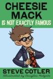 Cheesie Mack Is Not Exactly Famous, Cotler, Steve