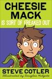 Cheesie Mack Is Sort of Freaked Out, Cotler, Steve