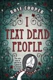 I Text Dead People, Cooper, Rose