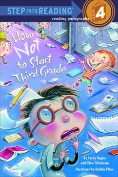 How Not to Start Third Grade, Hapka, Cathy & Titlebaum, Ellen