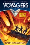 Voyagers: Game of Flames (Book 2), Wasserman, Robin