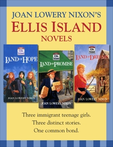 Ellis Island: Three Novels, Nixon, Joan Lowery