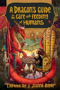 A Dragon's Guide to the Care and Feeding of Humans, Yep, Laurence & Ryder, Joanne
