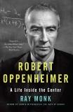 Robert Oppenheimer: A Life Inside the Center, Monk, Ray