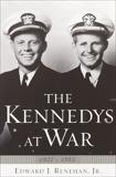 The Kennedys at War: 1937-1945, Renehan, Edward J.