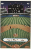 The Kid Who Batted 1.000: A Novel, McAllister, Troon