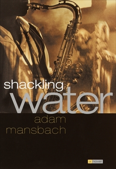 Shackling Water, Mansbach, Adam