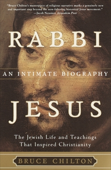 Rabbi Jesus: An Intimate Biography, Chilton, Bruce