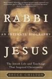 Rabbi Jesus: An Intimate Biography, Chilton, Bruce