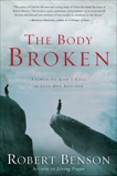 The Body Broken: Answering God's Call to Love One Another, Benson, Robert