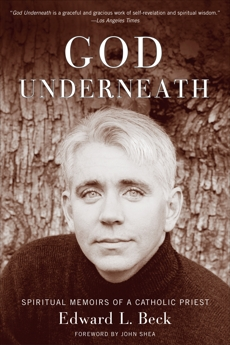 God Underneath: Spiritual Memoirs of a Catholic Priest, Beck, Edward L.