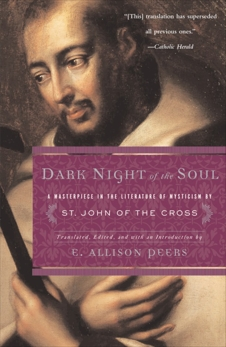 Dark Night of the Soul: A Masterpiece in the Literature of Mysticism by St. John of the Cross,
