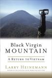 Black Virgin Mountain: A Return to Vietnam, Heinemann, Larry
