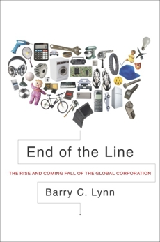 End of the Line: The Rise and Coming Fall of the Global Corporation, Lynn, Barry C.