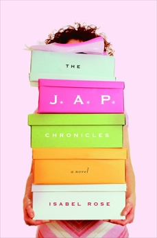 The J.A.P. Chronicles: A Novel, Rose, Isabel