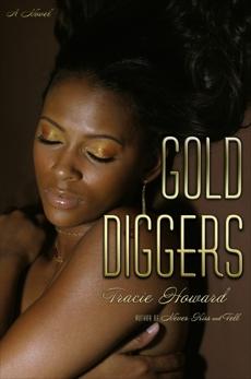Gold Diggers: A Novel, Howard, Tracie