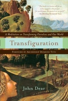 Transfiguration: A Meditation on Transforming Ourselves and Our World, Dear, John