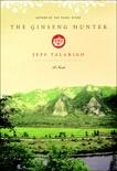The Ginseng Hunter: A Novel, Talarigo, Jeff