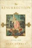 The Resurrection: History and Myth, Vermes, Geza