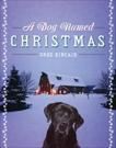A Dog Named Christmas, Kincaid, Greg