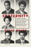Fraternity: In 1968, a visionary priest recruited 20 black men to the College of the Holy Cross and changed their lives and the course of history., Brady, Diane