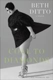Coal to Diamonds: A Memoir, Tea, Michelle & Ditto, Beth