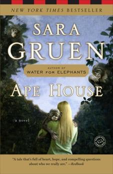 Ape House: A Novel, Gruen, Sara