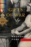 Gifts of War: A Novel, Ford, Mackenzie