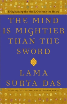 The Mind Is Mightier Than the Sword: Enlightening the Mind, Opening the Heart, Das, Lama Surya