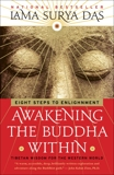 Awakening the Buddha Within: Eight Steps to Enlightenment, Das, Lama Surya