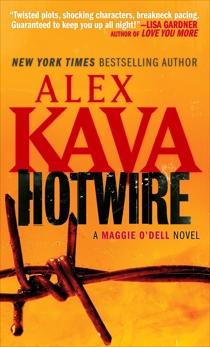 Hotwire: A Maggie O'Dell Novel, Kava, Alex