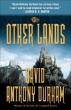 The Other Lands: The Acacia Trilogy, Book Two, Durham, David Anthony