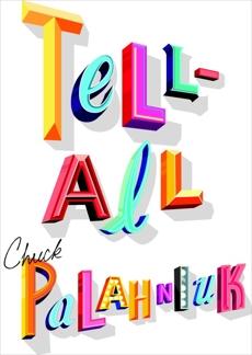 Tell-All, Palahniuk, Chuck