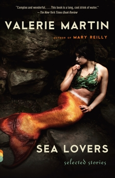 Sea Lovers: Selected Stories, Martin, Valerie