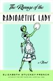 The Revenge of the Radioactive Lady, Stuckey-French, Elizabeth