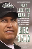 Play Like You Mean It: Passion, Laughs, and Leadership in the World's Most Beautiful Game, Ryan, Rex