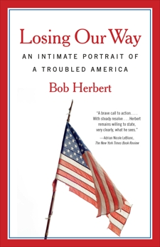 Losing Our Way: An Intimate Portrait of a Troubled America, Herbert, Bob