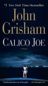 Calico Joe: A Novel, Grisham, John