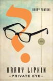 Harry Lipkin, Private Eye: A Novel, Fantoni, Barry