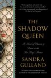 The Shadow Queen: A Novel, Gulland, Sandra