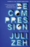Decompression: A Novel, Zeh, Juli