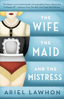 The Wife, the Maid, and the Mistress: A Novel, Lawhon, Ariel