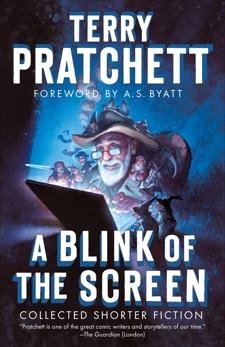 A Blink of the Screen: Collected Shorter Fiction, Pratchett, Terry