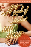 A Touch of Stardust: A Novel, Alcott, Kate